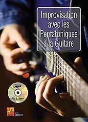 Improvisation avec les pentatoniques à la guitare (1 Livre + 1 CD)