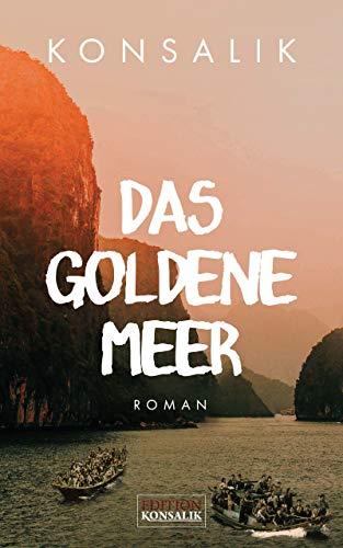 Das goldene Meer: Roman