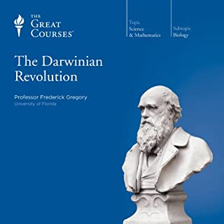 The Darwinian Revolution                   By:                                                                                                                                 Frederick Gregory,                                                                                        The Great Courses                               Narrated by:                                                                                                                                 Frederick Gregory                      Length: 12 hrs and 8 mins     114 ratings     Overall 4.7