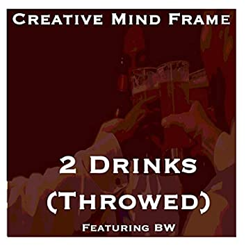 2 Drinks (Throwed) [feat. BW]