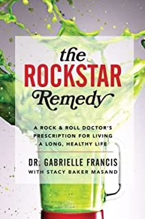 A Rock & Roll Doctor's Prescription for Living a Long, Healthy Life The Rockstar Remedy (Hardback) - Common