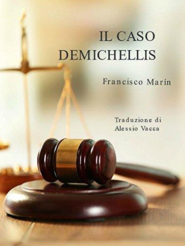 IL CASO DEMICHELLIS: Il nuovo classico del genere giallo che ha trionfato in Europa.