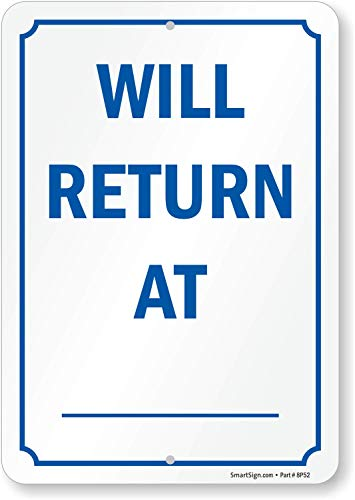 """SmartSign 14 x 10 inch """"Will Return At …...."""" Write-On Metal Sign, Screen Printed, 40 mil Laminated Rustproof Aluminum, Blue and White"""