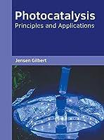 Photocatalysis: Principles and Applications