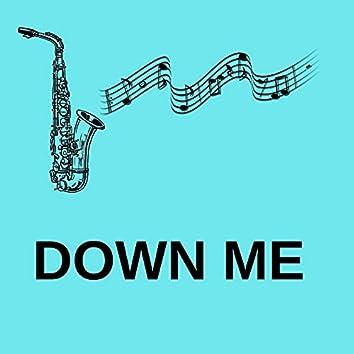 Down Me