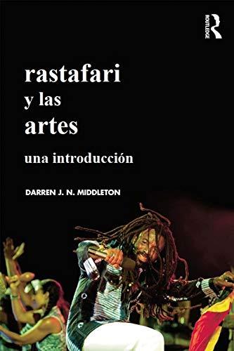 Rastafari y las artes: una introducción (Versión en español)