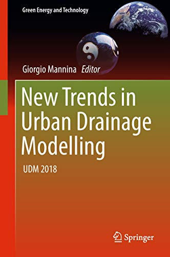 New Trends in Urban Drainage Modelling: UDM 2018 (Green Energy and Technology)