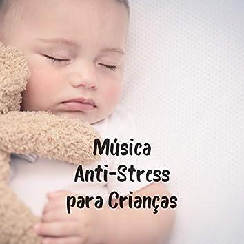 Música Anti-Stress para Crianças: Melodias Relaxantes para Bebés, Música para Recém-Nascidos e Bebés para Dormir, Sons Suaves