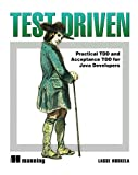 Test Driven: TDD and Acceptance TDD for Java Developers