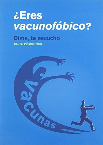 Eres Vacunofóbico? Dime, Te Escucho