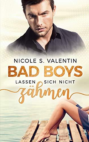 Bad Boys lassen sich nicht zähmen (Bad Boy Stories, Band 1)