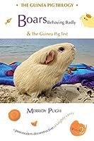Boars Behaving Badly & The Guinea Pig Test (Guinea Pig Trilogy)