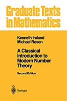 A Classical Introduction to Modern Number Theory (Graduate Texts in Mathematics (84))