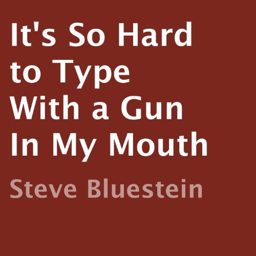 It's So Hard to Type with a Gun in My Mouth cover art