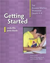 Getting Started: The Reading-Writing Workshop, Grades 4-8