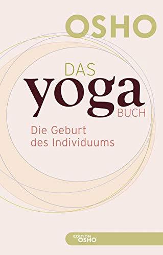 Das Yoga BUCH 1: Die Geburt des Individuums (Edition OSHO)