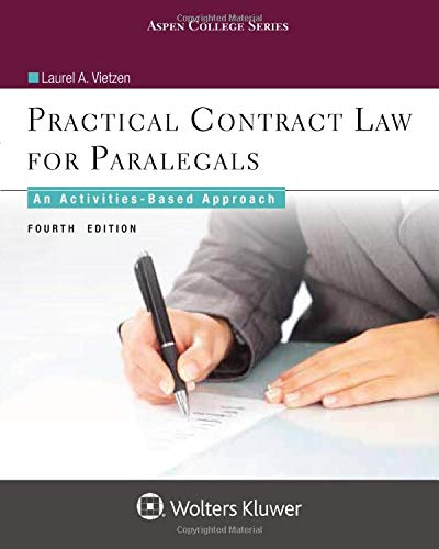 Compare Textbook Prices for Practical Contract Law for Paralegals: An Activities-Based Approach Aspen College 4 Edition ISBN 9781454873471 by Vietzen, Laurel A.