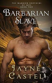 Barbarian Slave: A Dark Ages Scottish Romance (The Warrior Brothers of Skye Book 2) by [Jayne Castel, Tim Burton]