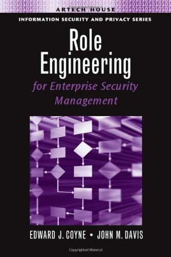 Role Engineering for Enterprise Security Management (Information Security & Privacy)
