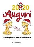 2020 Auguri: schemi punto croce by Potrichina (Italian Edition)