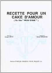 Legrand Michel Recette Pour Un Cake D\'Amour Voice & Piano Book