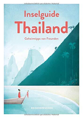 Inselguide Thailand - Reiseführer Inseln und Strände: Tipps für die schönsten Inseln: Dein Reisehandbuch zu Thailands Trauminseln (Geheimtipps von Freunden)