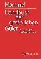 Handbuch der gefaehrlichen Gueter. Erlaeuterungen I: Erlaeuterungen und Synonymliste