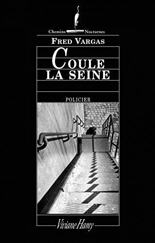 Coule la seine (CHEMINS NOCTURNES) (French Edition)