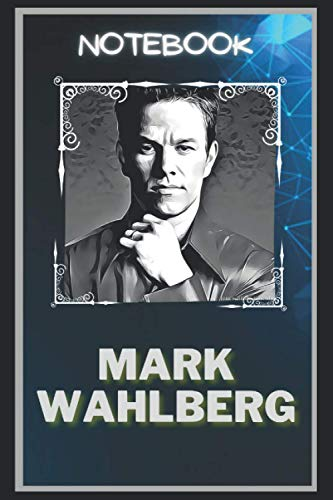 Mark Wahlberg Notebook: A Multipurpose and High Quality Notebook That Can Be used as a Journal. (110+ Pages, 6 x 9, Lined)