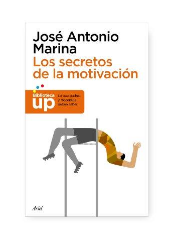 Los secretos de la motivación (Biblioteca UP)