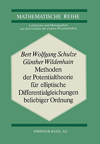 Methoden der Potentialtheorie für Elliptische Differentialgleichungen Beliebiger Ordnung (Lehrbücher und Monographien aus dem Gebiete der exakten ... der exakten Wissenschaften (60), Band 60)