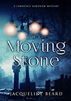 The Moving Stone: A Lawrence Harpham Mystery