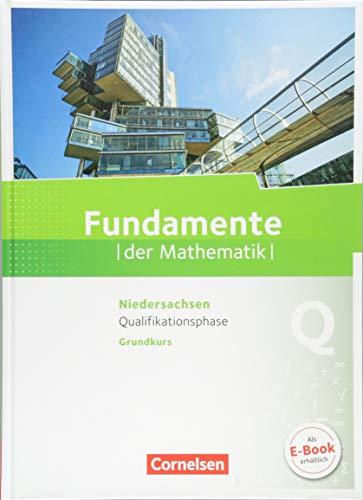 Fundamente der Mathematik - Niedersachsen: Qualifikationsphase - Grundkurs - Schülerbuch
