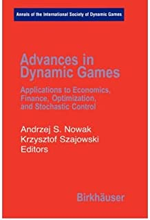 [(Advances in Dynamic Games: Applications to Economics, Finance, Optimization, and Stochastic Control )] [Author: A.S Nowa...