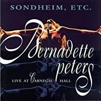 Sondheim, Etc.: Bernadette Peters Live at Carnegie Hall by Bernadette Peters (1997-03-11)