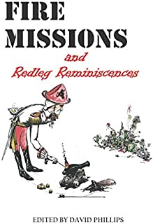 Fire Missions and Redleg Reminiscences
