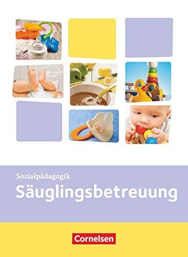 Kinderpflege - Gesundheit und Ökologie / Hauswirtschaft / Säuglingsbetreuung / Sozialpädagogische Theorie und Praxis: Säuglingsbetreuung: Themenband