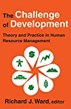 The Challenge of Development: Theory and Practice in Human Resource Management