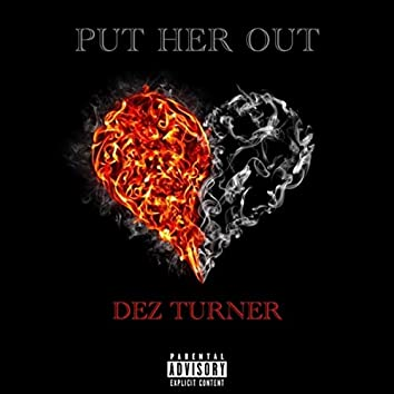 Put Her Out