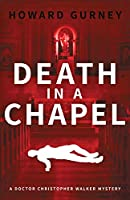 Death in a Chapel: A Dr Christopher Walker Mystery Book 2