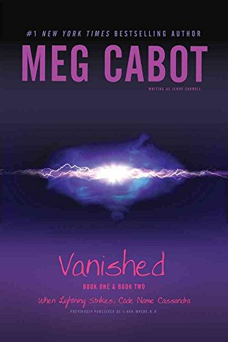 [Vanished Books One & Two: When Lightning Strikes; Code Name Cassandra] [Cabot,...