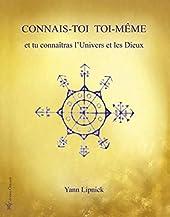 Connais-toi toi-même et tu connaîtras l'univers et les dieux - Tome 1 d'Yann Lipnick