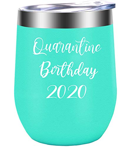 Quarantine Birthday 2020 Fun Funny Gift,Double Wall Stainless Steel Stemless Quarantine Birthday 2020 Durable Insulated Wine Glass 12oz for Present for Mom, Dad, Husband, Wife or Best Friend