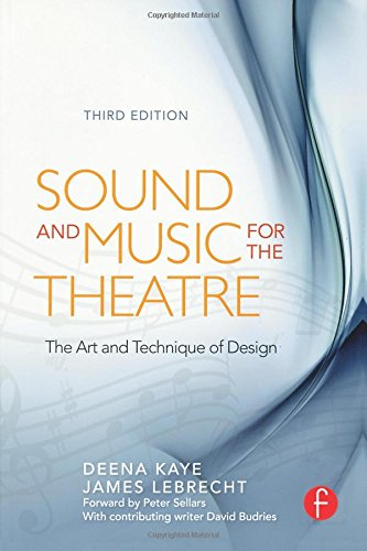 Sound and Music for the Theatre, Third Edition: The Art &...