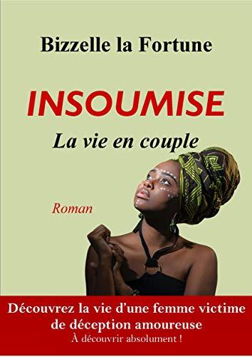 Insoumise: la vie en couple (French Edition)