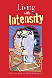 Living with Intensity: Understanding the Sensitivity, Excitability, and Emotional Development of Gifted Children, Adolescents, and Adults