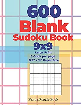 """600 Blank Sudoku Book 9x9 - Large Print - 6 Grids per page - 8,5"""" x 11"""" Paper Size  Create Your Own Personal Logic Puzzle Games"""
