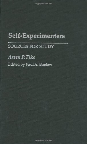 Self-Experimenters: Sources for Study (Bibliographies and Indexes in Medical Studies)