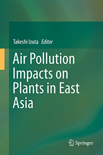 Air Pollution Impacts on Plants in East Asia (English Edition)