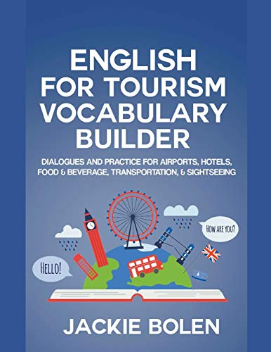 English for Tourism Vocabulary Builder: Dialogues and Practice for Airports, Hotels, Food &...